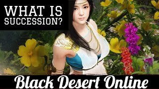 Black Desert Online [BDO] What Is Succession??
