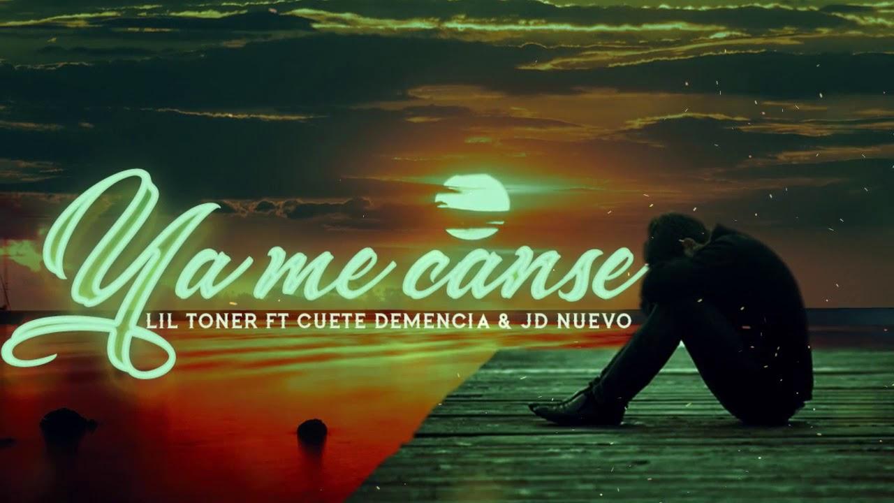 😭Ya Me Canse💔 - Lil Toner Ft Cuete Demencia & JD Nuevo (Zampler Beatz)