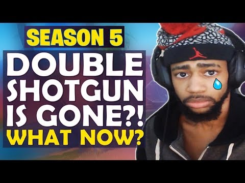 DOUBLE SHOTGUN IS GONE!? WHAT TO DO NOW | SEASON 5 BEGINS - (Fortnite Battle Royale)