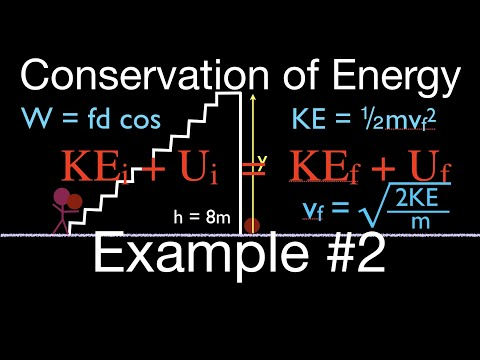 Physics, Work, Potential and Kinetic Energy and Conservation of Energy