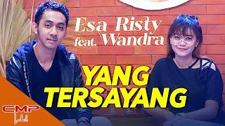 Esa Risty feat Wandra - Yang Tersayang (Official Music Video)