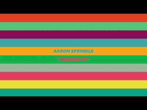 Aaron Sprinkle - Washed Up