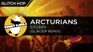 Glitch Hop | Arcturians - Storm (Glacier Remix)