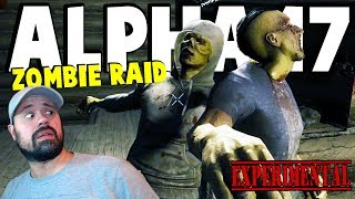 ALPHA 17 - Zombie Raid - NOWHERE Is Safe Now   7 Days To Die Alpha 17   Part 6