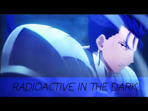 Radioactive in the dark - Fate Stay Night Unlimited Blade Works [ AMV ]