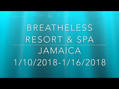 Jamaica 2018 - Breathless Resort & Spa