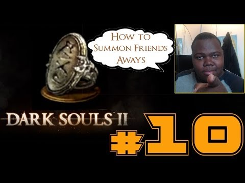 Dark Souls 2 How to use Name-Engraved Ring To Summon Friends triple commentary  #10