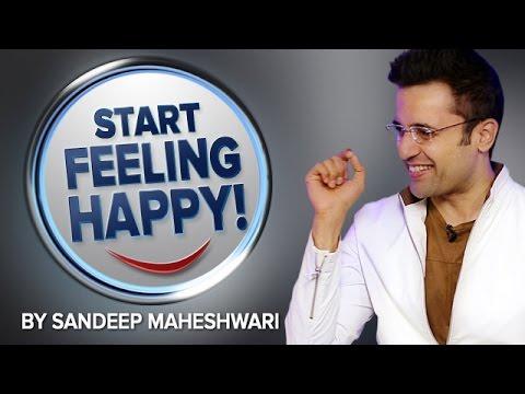 Start Feeling Happy! By Sandeep Maheshwari I Hindi