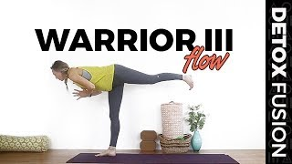 Detox Yoga Fusion Day 13:  Balance Flow for Warrior III Yoga Pose (30-Min)