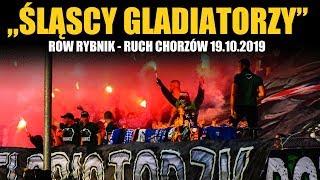 """""""ŚLĄSCY GLADIATORZY"""" - ROW Rybnik - Ruch Chorzów 19.10.2019"""