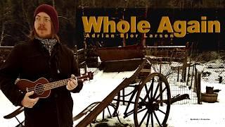 Whole Again - Adrian Bjor-Larsen