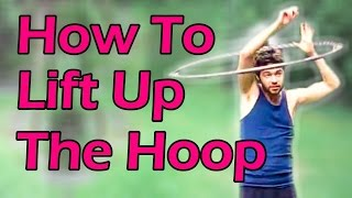 Beginner Hula Hoop Tricks Vol. 2: Lift Up Hoop Into Lasso From Waist