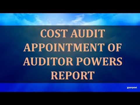 COST AUDIT APPOINTMENT OF AUDITOR POWERS REPORT