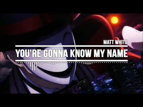 「Nightcore」→ You're Gonna Know My Name - YouTube