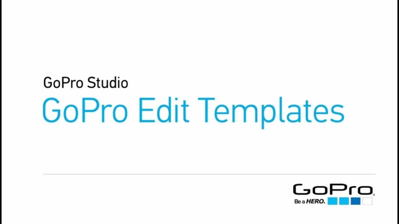 gopro studio templates download - gopro hero studio and gopro edit templates youtube