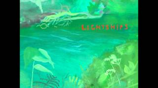 Lightships - Sunlight To The Dawn