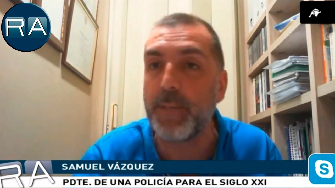 Entrevista a Samuel Vázquez, Presidente de Una Policía Para El Siglo XXI
