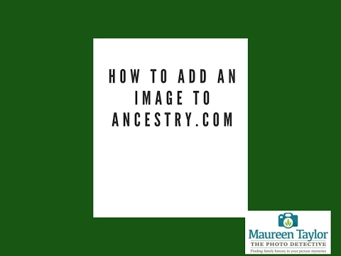 How to Add An Image to Ancestry.com