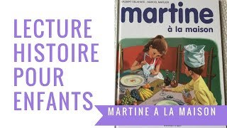 Martine à la maison - Lecture enfant