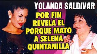 Yolanda Saldivar por fin dice porque le arrebato la vida de Selena