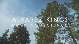 Alvarez Kings - Cold Conscience [Official Lyric Video]