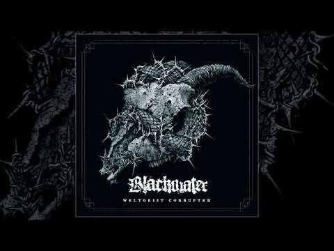 Blackwater -Weltgeist Corrupted FULL ALBUM (2017 - Death Metal / Black Metal / Deathgrind)