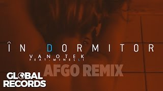 Vanotek feat. Minelli - In Dormitor Afgo Remix
