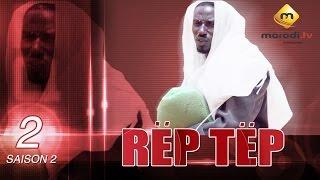 Série - Rep Tep - Saison 2 Episode 2 (MBR)