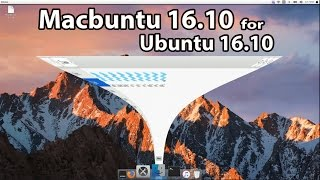 ✓ macbuntu 16.10 : Make Ubuntu Look Like Mac OS X