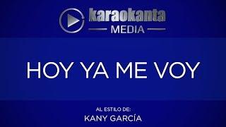 Karaokanta - Kany García - Hoy ya me voy