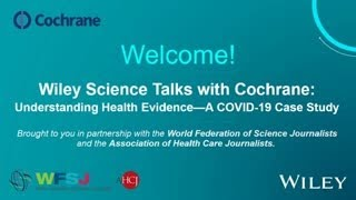 Wiley Science Talks | with Cochrane: Understanding Health Evidence - A COVID-19 Case Study