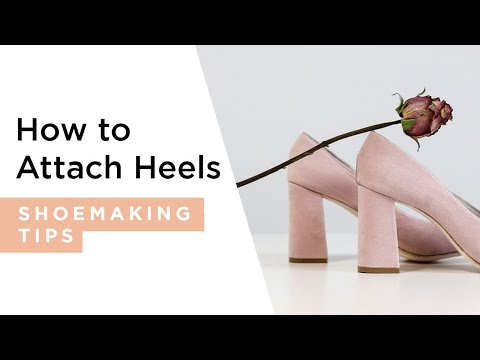 How To Attach A Heel To A Shoe | I Can Make Shoes