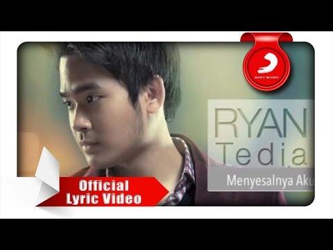 Ryan Tedja - Menyesalnya Aku (Lyrics Video)