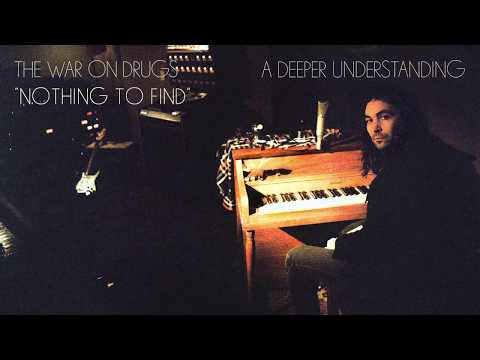 The War On Drugs - Nothing To Find