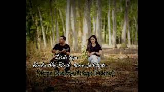 Download Lagu Lirik lagu Rindu Aku Rindu Kamu Jadi Satu (Cover Dara Ayu ft Bajol Ndanu) mp3
