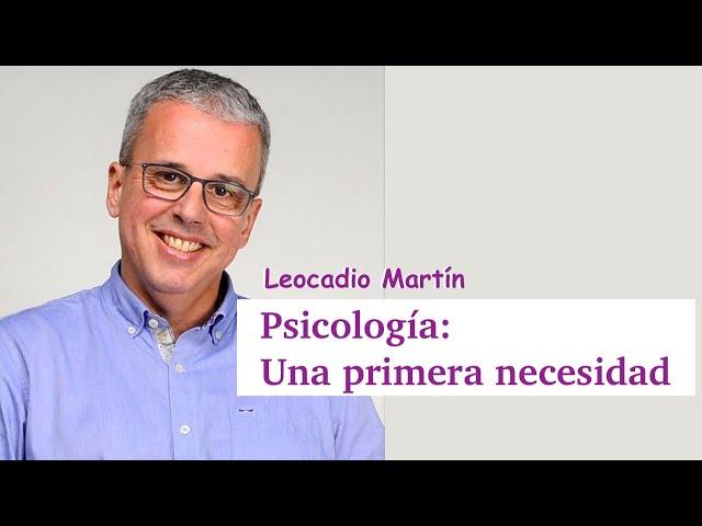 La atención psicológica como bien de primera necesidad. Entrevista con Leocadio Martín.
