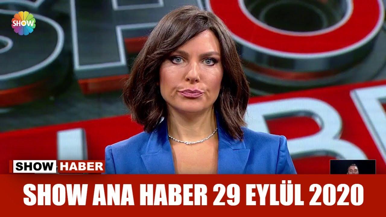 Show Ana Haber 29 Eylül 2020