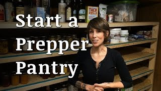 How to Start a Prepper Food Pantry