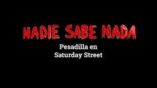 Momentos NADIE SABE NADA (5x36): Pesadilla en Saturday Street