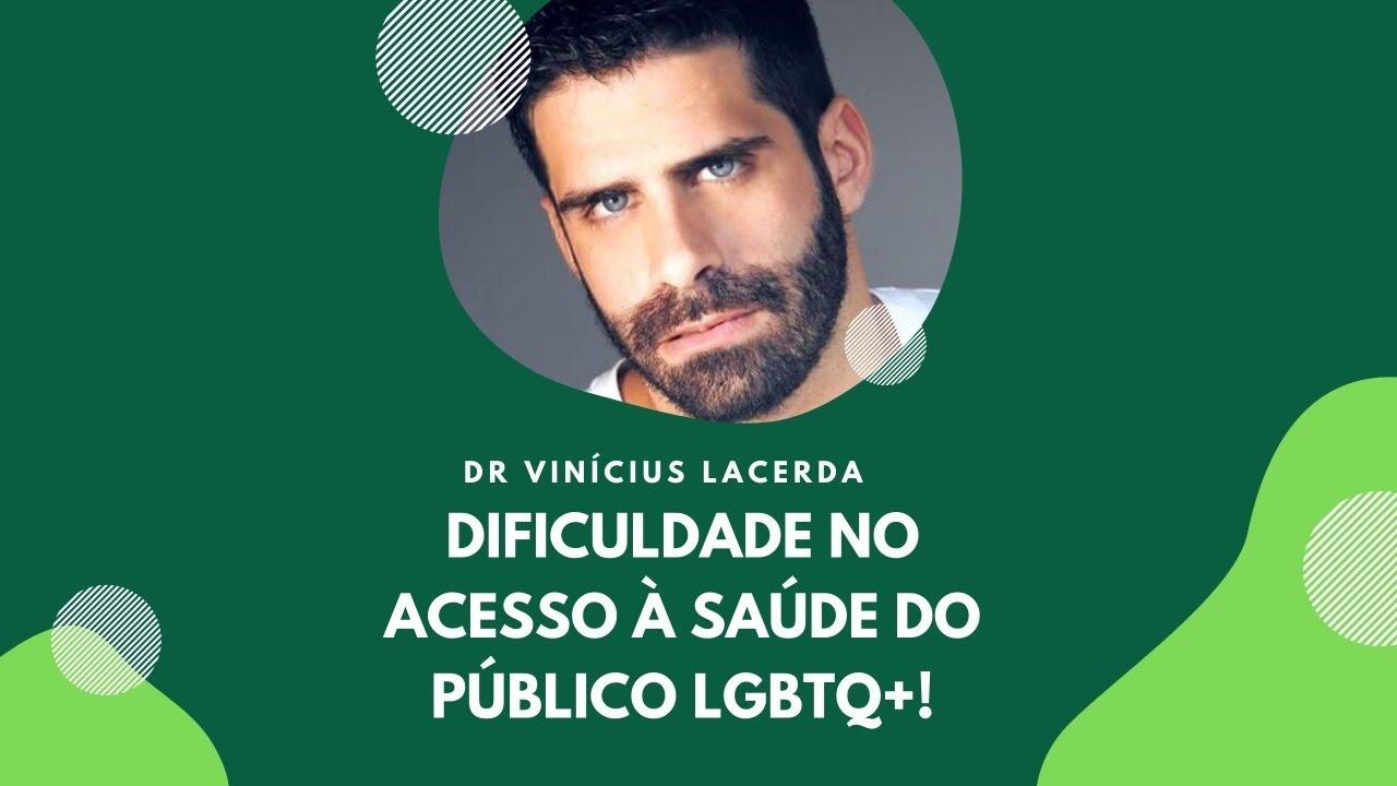 """""""Dificuldade no acesso à saúde do público LGBTQ+"""" com Dr. Vinícius Lacerda"""