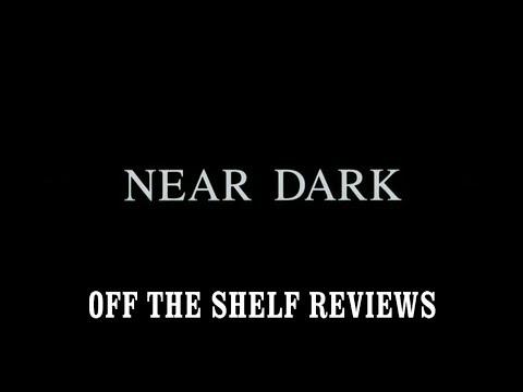 Near Dark Review - Off The Shelf Reviews