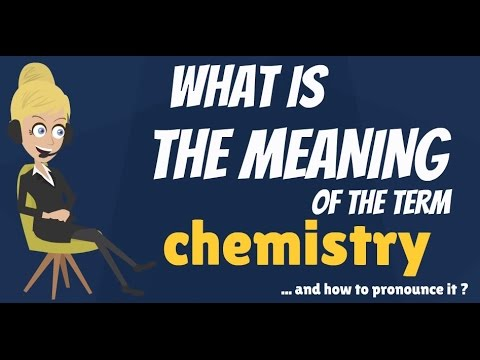 What is CHEMISTRY? What does CHEMISTRY mean? CHEMISTRY meaning, definition & explanation