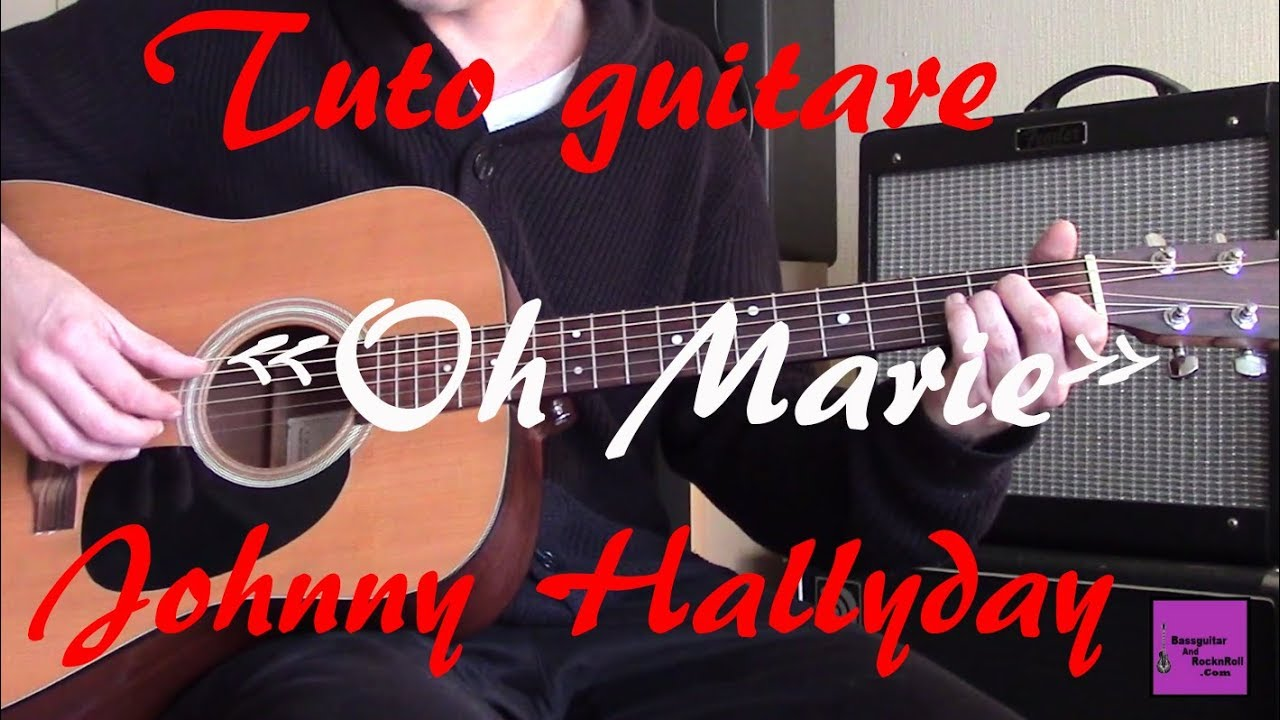tuto guitare oh marie johnny hallyday tab youtube. Black Bedroom Furniture Sets. Home Design Ideas