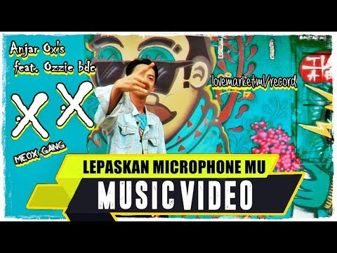 ANJAR OX'S - Lepaskan Microphone Mu [Feat. Ozzie BDC] ( Music Video )