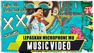 Download lagu ANJAR OX S Lepaskan Microphone Mu MP3