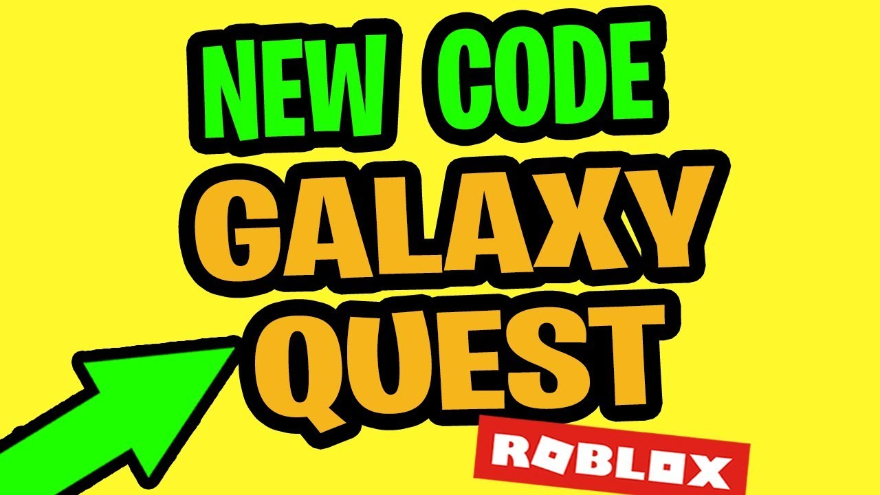Roblox Galaxy Quest Codes New Update Galaxy Quest July 2019