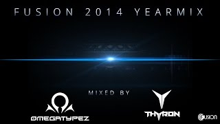 Fusion Records Yearmix 2014 by Omegatypez & Thyron