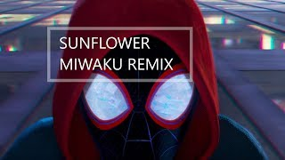 Post Malone, Swae Lee, Sunflower (Spiderman: Into the Spider verse) MIWAKU REMIX!