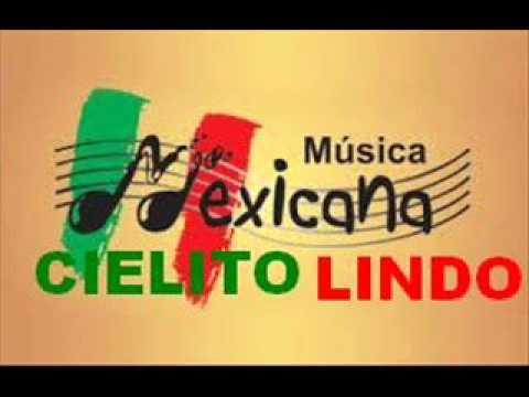 CIELITO LINDO   MÚSICA MEXICANA