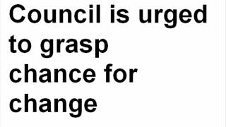 Council is urged to grasp chance for change - [Your Voice - April 2012]